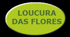 Loucura das Flores